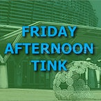 Friday Afternoon - Tink